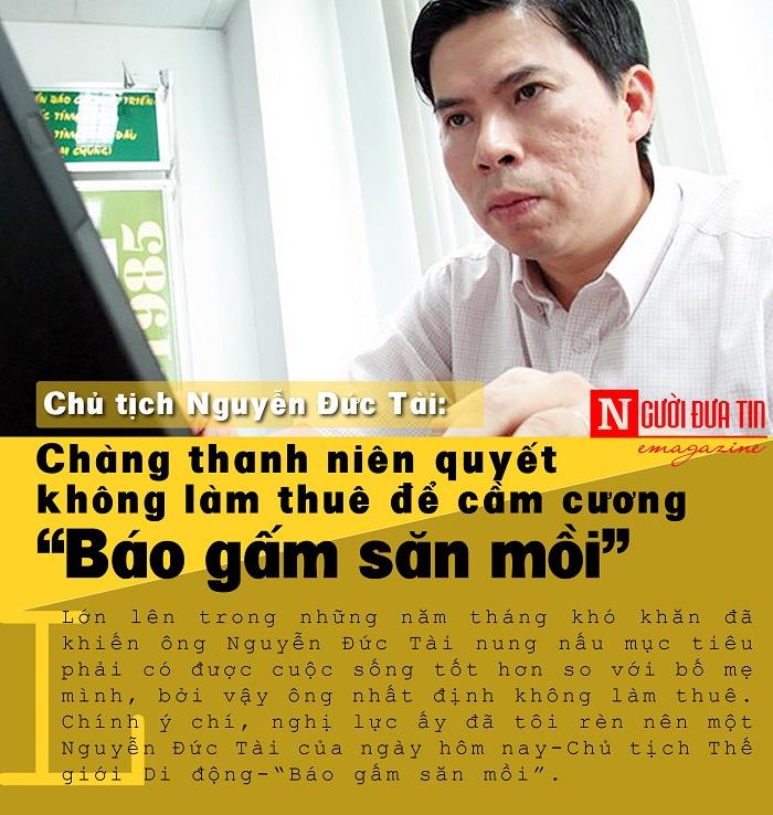 chu-tich-the-gioi-di-dong-nguyen-duc-tai-quyet-khong-lam-thue-de-cam-cuong-bao-gam-san-moi