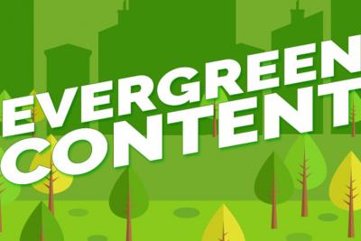 Content Evergreen – Nội dung thường xanh sẽ mang lại lưu lượng vô hạn cho website.
